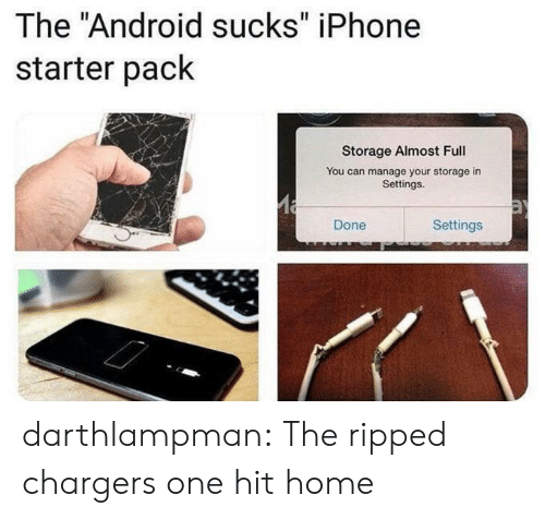 "Starter Pack: The ""Android sucks"" iPhone  starter pack  Storage Almost Full  You can manage your storage in  Settings.  Settings  Done darthlampman:  The ripped chargers one hit home"