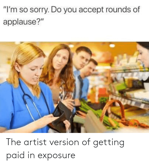 paid: The artist version of getting paid in exposure
