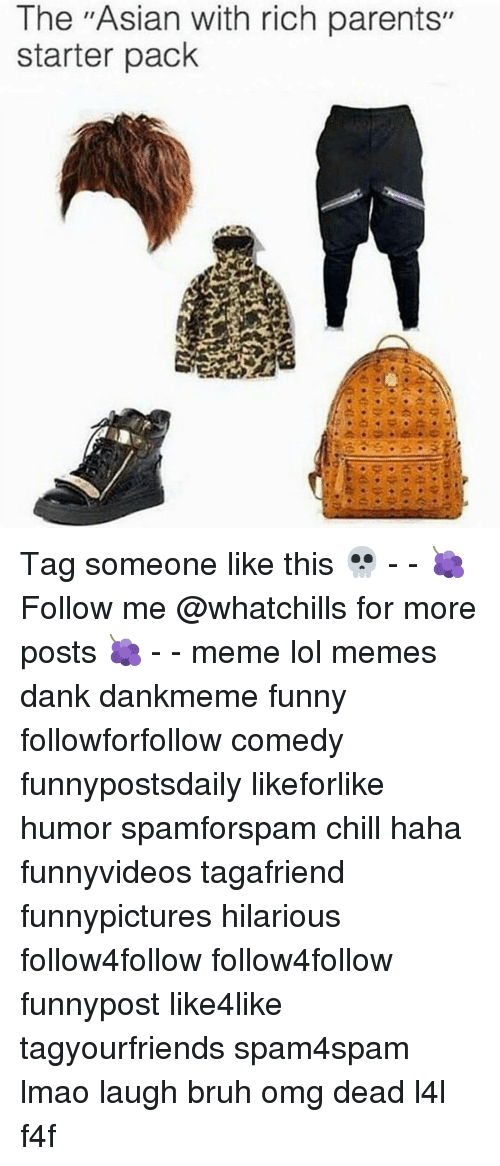 """Funni: The """"Asian with rich parents""""  starter pack Tag someone like this 💀 - - 🍇 Follow me @whatchills for more posts 🍇 - - meme lol memes dank dankmeme funny followforfollow comedy funnypostsdaily likeforlike humor spamforspam chill haha funnyvideos tagafriend funnypictures hilarious follow4follow follow4follow funnypost like4like tagyourfriends spam4spam lmao laugh bruh omg dead l4l f4f"""