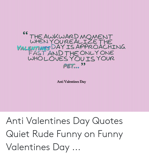 The Awkward Moment When Yourealizethe Valentines Day Is