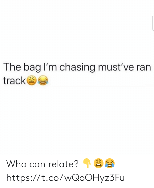 Can Relate: The bag I'm chasing must've ran  track Who can relate? ??? https://t.co/wQoOHyz3Fu