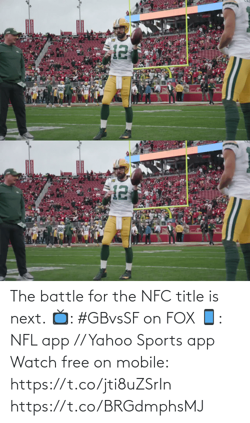 For The: The battle for the NFC title is next.  📺: #GBvsSF on FOX 📱: NFL app // Yahoo Sports app Watch free on mobile: https://t.co/jti8uZSrIn https://t.co/BRGdmphsMJ