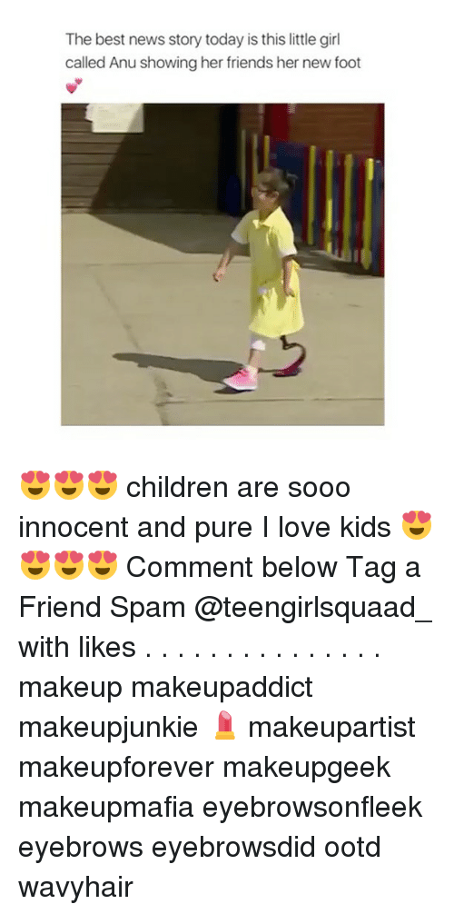 Kidsings: The best news story today is this little girl  called Anu showing her friends her new foot 😍😍😍 children are sooo innocent and pure I love kids 😍😍😍😍 Comment below Tag a Friend Spam @teengirlsquaad_ with likes . . . . . . . . . . . . . . . makeup makeupaddict makeupjunkie 💄 makeupartist makeupforever makeupgeek makeupmafia eyebrowsonfleek eyebrows eyebrowsdid ootd wavyhair