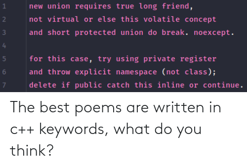 what do you think: The best poems are written in c++ keywords, what do you think?