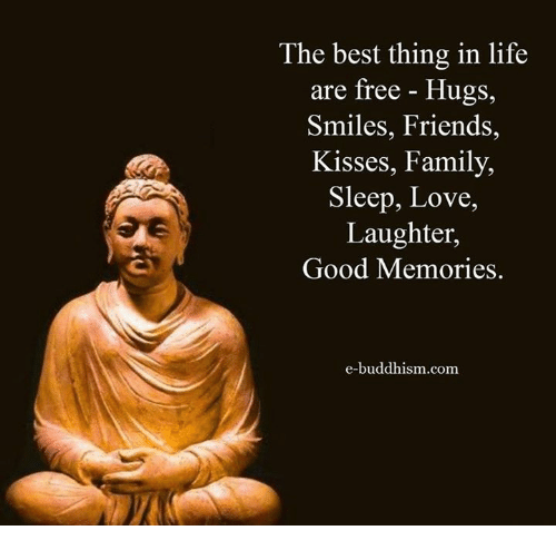 free hug: The best thing in life  are free Hugs,  Smiles, Friends,  Kisses, Family,  Sleep, Love,  Laughter,  Good Memories.  e-buddhism com