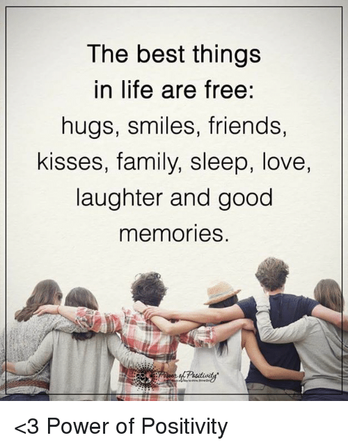 free hug: The best things  in life are free:  hugs, smiles, friends,  kisses, family, sleep, love,  laughter and good  memories. <3 Power of Positivity