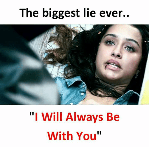 "Memes, Biggest Lie, and 🤖: The biggest lie ever..  ""I Will Always Be  With You"""