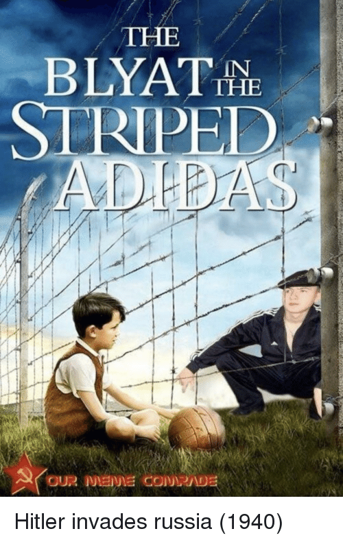 Hitler, Russia, and Blyat: THE  BLYAT  STRIPEE Hitler invades russia (1940)