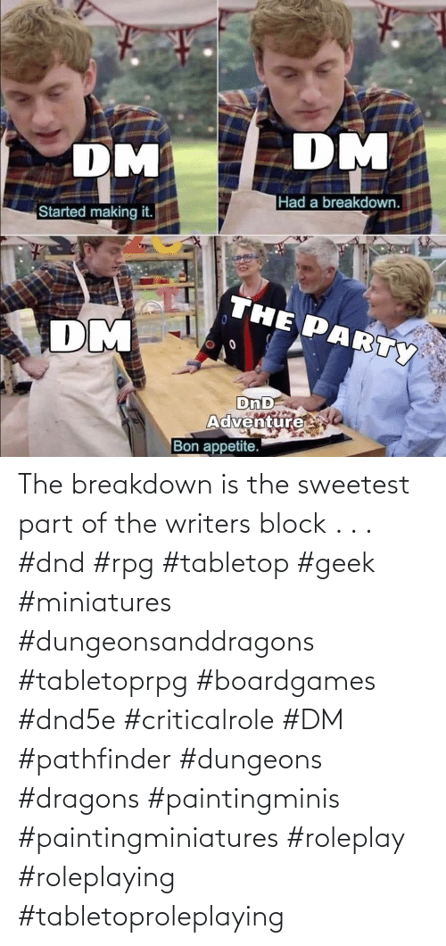 breakdown: The breakdown is the sweetest part of the writers block  . . . #dnd #rpg #tabletop #geek #miniatures #dungeonsanddragons #tabletoprpg #boardgames #dnd5e #criticalrole #DM #pathfinder #dungeons #dragons #paintingminis #paintingminiatures #roleplay #roleplaying #tabletoproleplaying