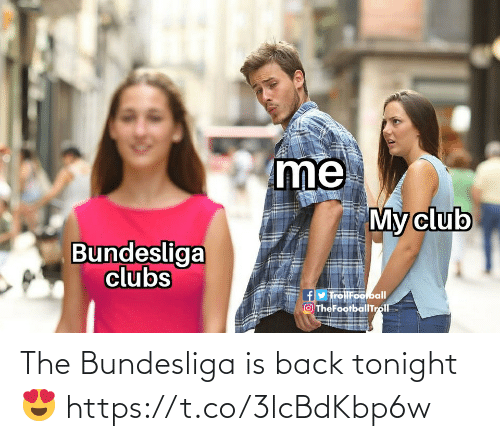 tonight: The Bundesliga is back tonight 😍 https://t.co/3lcBdKbp6w