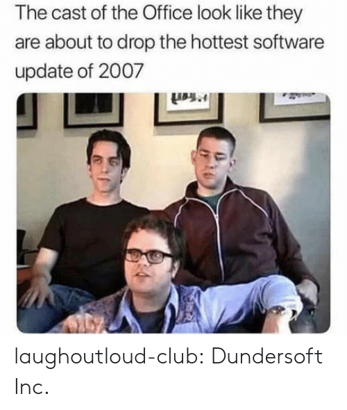 Club, The Office, and Tumblr: The cast of the Office look like they  are about to drop the hottest software  update of 2007 laughoutloud-club:  Dundersoft Inc.