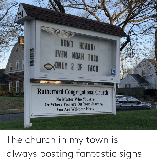 Church: The church in my town is always posting fantastic signs