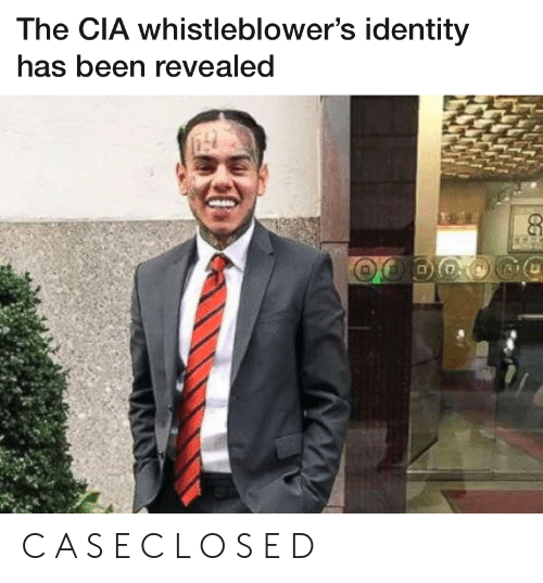 Been, Cia, and Identity: The CIA whistleblower's identity  has been revealed C A S E C L O S E D