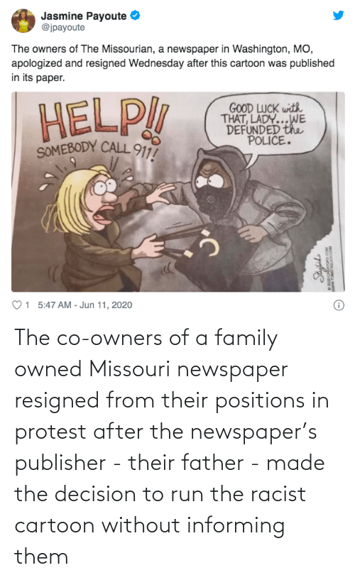Protest: The co-owners of a family owned Missouri newspaper resigned from their positions in protest after the newspaper's publisher - their father - made the decision to run the racist cartoon without informing them