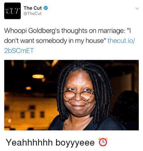 """Whoopy: The Cut  TTIT  @The Cut  Whoopi Goldberg's thoughts on marriage: """"I  don't want somebody in my house  thecutio  2bSCmET Yeahhhhhh boyyyeee ⏰"""