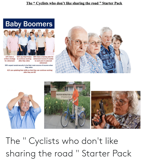 "The Road: The "" Cyclists who don't like sharing the road "" Starter Pack"