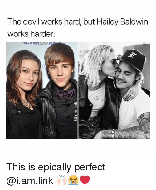 Epically: The devil works hard, but Hailey Baldwin  works harder:  ert This is epically perfect @i.am.link 🙌🏻😭❤️