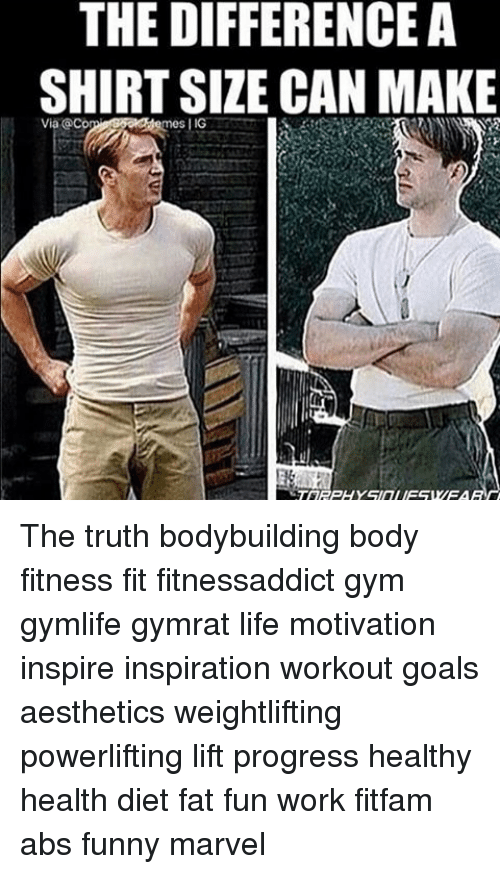 Funny Marvel: THE DIFFERENCE A  SHIRT SIZE CAN MAKE  Via Co The truth bodybuilding body fitness fit fitnessaddict gym gymlife gymrat life motivation inspire inspiration workout goals aesthetics weightlifting powerlifting lift progress healthy health diet fat fun work fitfam abs funny marvel