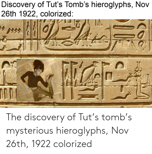 tut: The discovery of Tut's tomb's mysterious hieroglyphs, Nov 26th, 1922 colorized