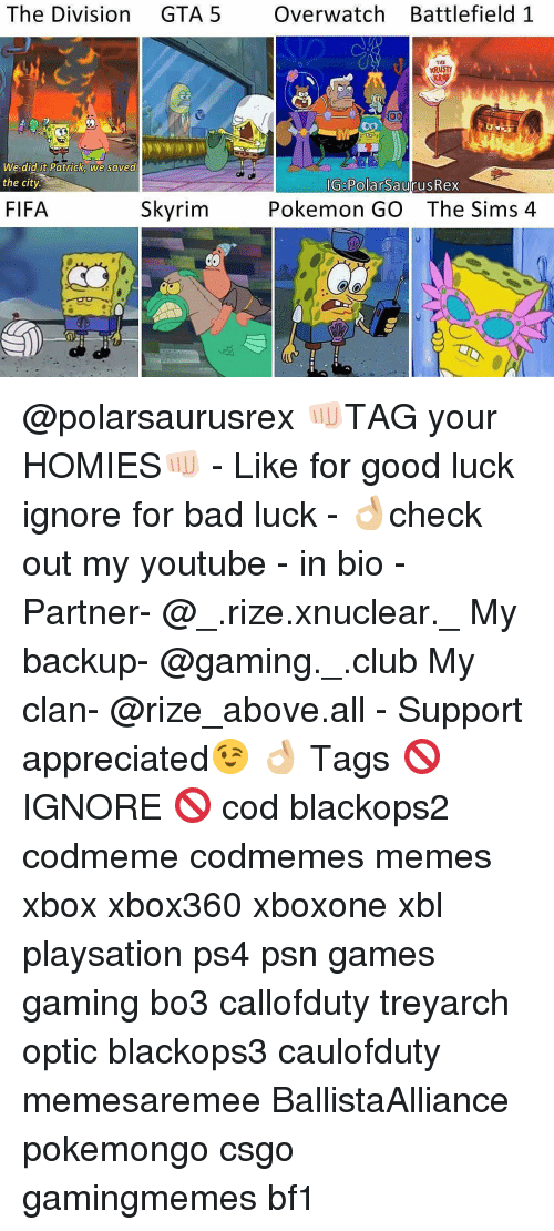 We Did It Patrick We Saved The City: The Division  GTA 5  Over watch Battlefield 1  THE  Ray  DO  Oo  We did it Patrick we saved  the city.  IG PolarSaurusRex  Pokemon GO The Sims 4  Skyrim  FIFA @polarsaurusrex 👊🏻TAG your HOMIES👊🏻 - Like for good luck ignore for bad luck - 👌🏼check out my youtube - in bio - Partner- @_.rize.xnuclear._ My backup- @gaming._.club My clan- @rize_above.all - Support appreciated😉 👌🏼 Tags 🚫 IGNORE 🚫 cod blackops2 codmeme codmemes memes xbox xbox360 xboxone xbl playsation ps4 psn games gaming bo3 callofduty treyarch optic blackops3 caulofduty memesaremee BallistaAlliance pokemongo csgo gamingmemes bf1