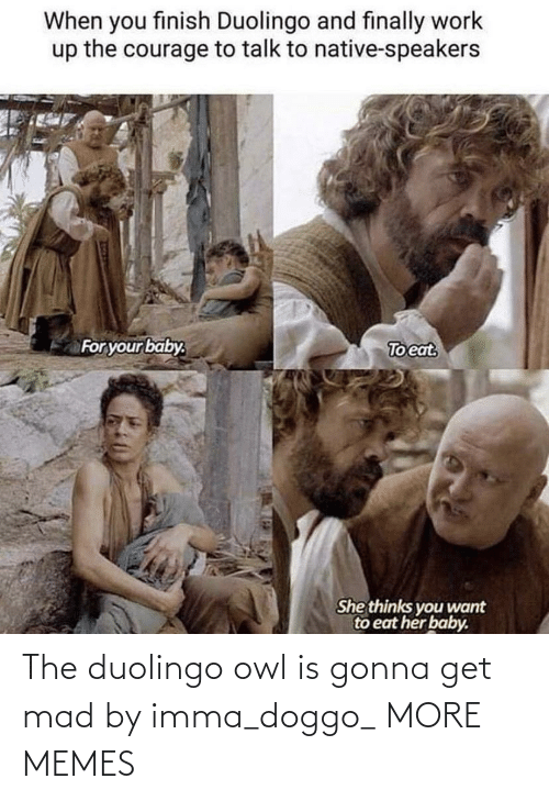 Mad: The duolingo owl is gonna get mad by imma_doggo_ MORE MEMES