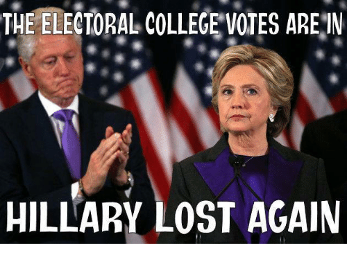 electoral-college-votes: THE ELECTORAL COLLEGE VOTES ARE N  HILLARY LOST AGAIN