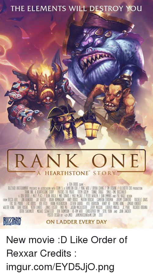 imgure: THE ELEMENTS WILL DESTROY YOu  RANK ONE  A HEARTHSTONE STORY  ON LADDER EVERY DAY New movie :D Like Order of Rexxar Credits : imgur.com/EYD5JjO.png