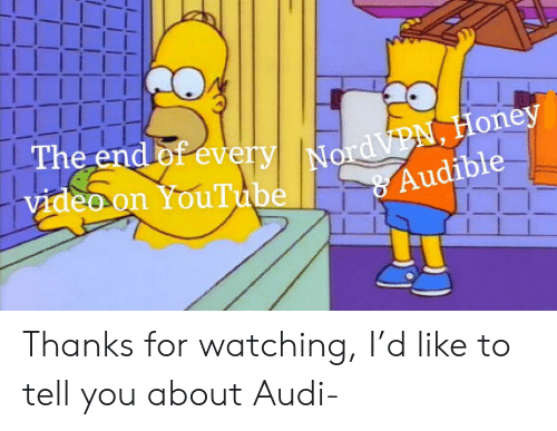 youtube.com, Audi, and Video: The end of every NordVPN, Honey  video on YouTube  Audible Thanks for watching, I'd like to tell you about Audi-