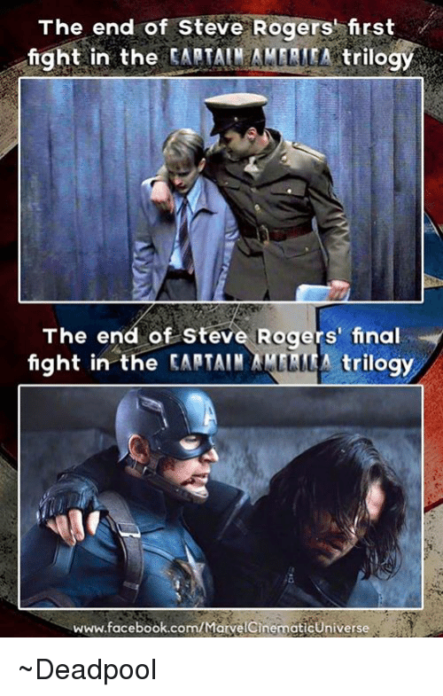 final fight: The end of Steve Rogers rst  fight in the  CAATATMANLLETA trilogy  The end of Steve Rogers' final  fight in the CARTAIN ALLLL A trilogy  www.facebook.com/MarvelcinematicUniverse ~Deadpool