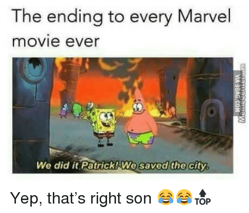 We Did It Patrick We Saved The City: The ending to every Marvel  movie ever  We did it Patrick! We  saved the  city <p>Yep, that&rsquo;s right son 😂😂🔝</p>