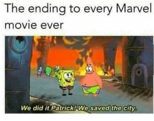 We Did It Patrick We Saved The City: The ending to every Marvel  movie ever  We did it Patrick! We  saved the city,