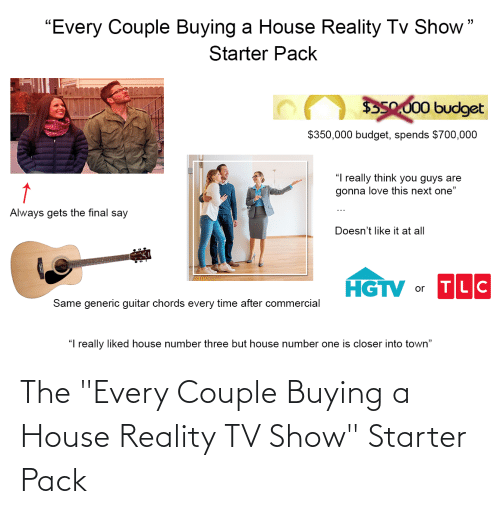 "Buying: The ""Every Couple Buying a House Reality TV Show"" Starter Pack"