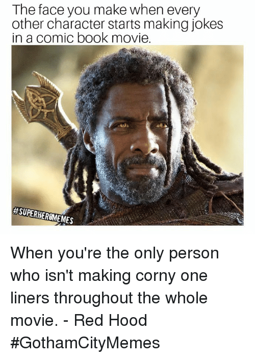 Image of: Marriage Book Jokes And Movie The Face You Make When Every Other Character Starts Ballmemescom 25 Best Memes About Corny One Liner Joke Corny One Liner