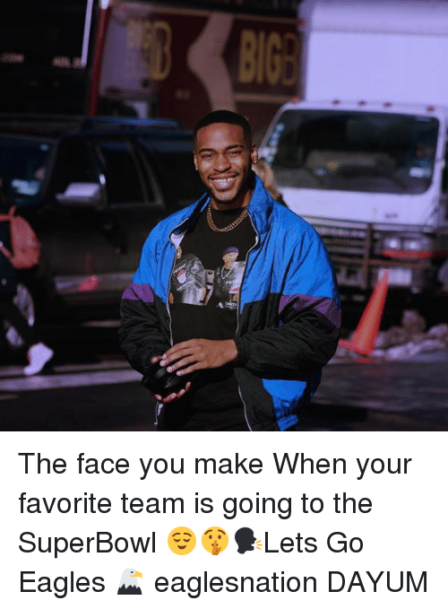 the face you make: The face you make When your favorite team is going to the SuperBowl 😌🤫🗣Lets Go Eagles 🦅 eaglesnation DAYUM