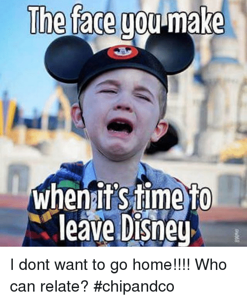 Disney, Home, and Who: The face you-make  whenitSiime To  leave Disney I dont want to go home!!!! Who can relate? #chipandco