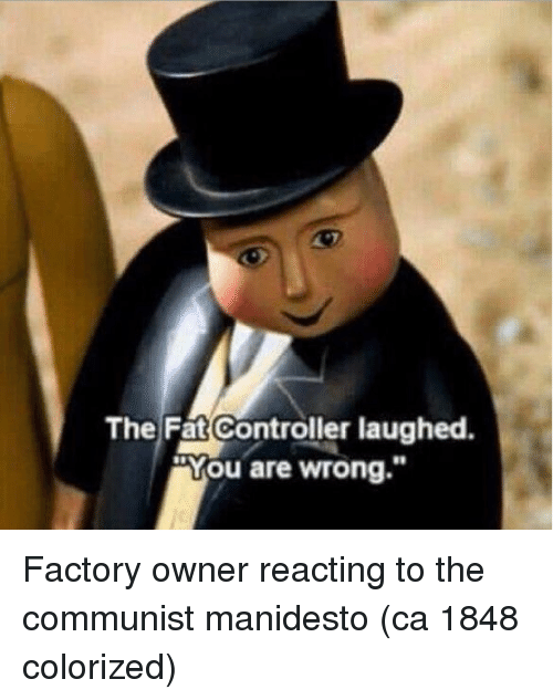 """You Are Wrong: The Fat Controller laughed.  """"You are wrong."""" Factory owner reacting to the communist manidesto (ca 1848 colorized)"""