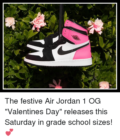 "Air Jordan, Memes, and 🤖: The festive Air Jordan 1 OG ""Valentines Day"" releases this Saturday in grade school sizes! 💕"