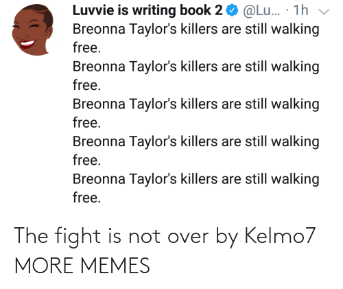 over: The fight is not over by Kelmo7 MORE MEMES