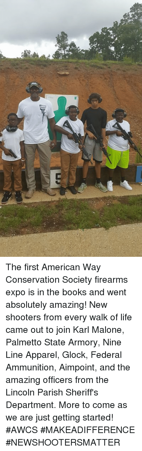 just getting started: The first American Way Conservation Society firearms expo is in the books and went absolutely amazing!  New shooters from every walk of life came out to join Karl Malone, Palmetto State Armory, Nine Line Apparel, Glock, Federal Ammunition, Aimpoint, and the amazing officers from the Lincoln Parish Sheriff's Department.  More to come as we are just getting started!  #AWCS #MAKEADIFFERENCE #NEWSHOOTERSMATTER