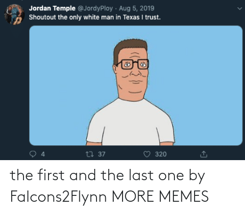 The Last: the first and the last one by Falcons2Flynn MORE MEMES
