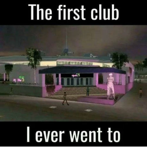 First Club: The first club  l ever went to