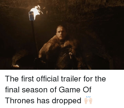 Dank, Game of Thrones, and Game: The first official trailer for the final season of Game Of Thrones has dropped 🙌🏻