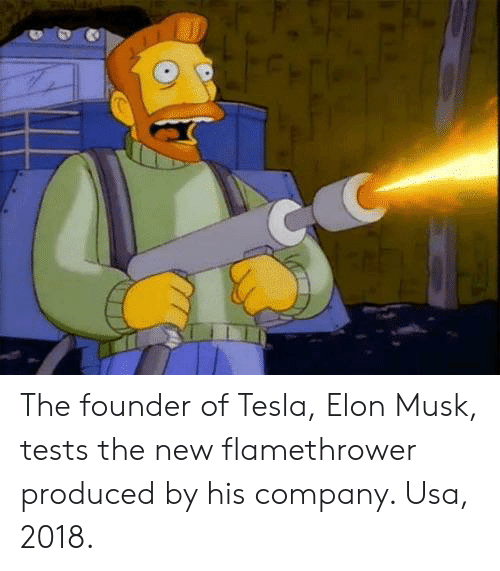 flamethrower: The founder of Tesla, Elon Musk, tests the new flamethrower produced by his company. Usa, 2018.