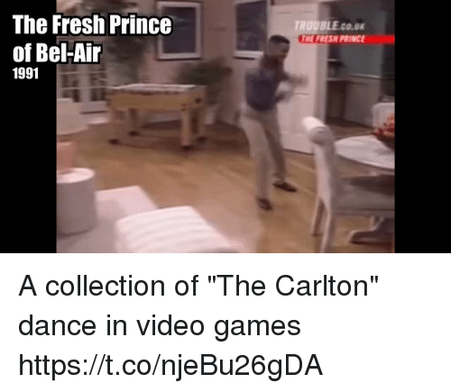 "Fresh Prince: The Fresh Prince  ROUBLE.cO.u  HE FRESH PRINCE  of Bel-Air  1991 A collection of ""The Carlton"" dance in video games https://t.co/njeBu26gDA"