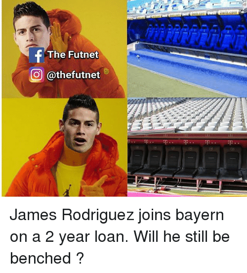 James Rodriguez: The Futnet  O @thefutnet James Rodriguez joins bayern on a 2 year loan. Will he still be benched ?
