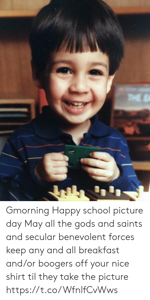 Memes, New Orleans Saints, and School: THE Gmorning Happy school picture day May all the gods and saints and secular benevolent forces keep any and all breakfast and/or boogers off your nice shirt til they take the picture https://t.co/WfnlfCvWws