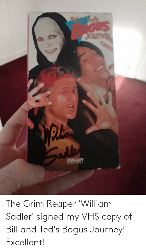 vhs: The Grim Reaper 'William Sadler' signed my VHS copy of Bill and Ted's Bogus Journey! Excellent!