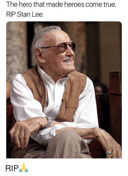 Funny, Stan, and Stan Lee: The hero that made heroes come true  RIP Stan Lee RIP🙏