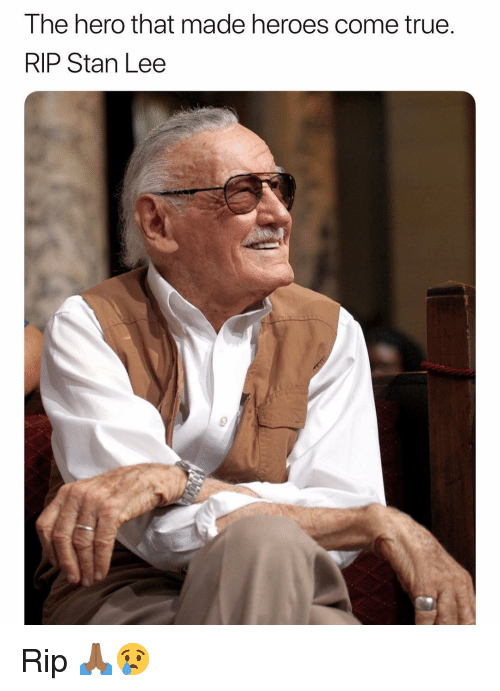 Funny, Stan, and Stan Lee: The hero that made heroes come truee  RIP Stan Lee Rip 🙏🏾😢