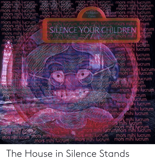 the house: The House in Silence Stands